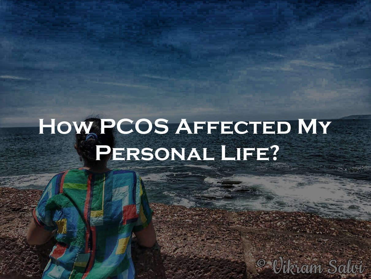 How PCOS Affected My Personal Life?